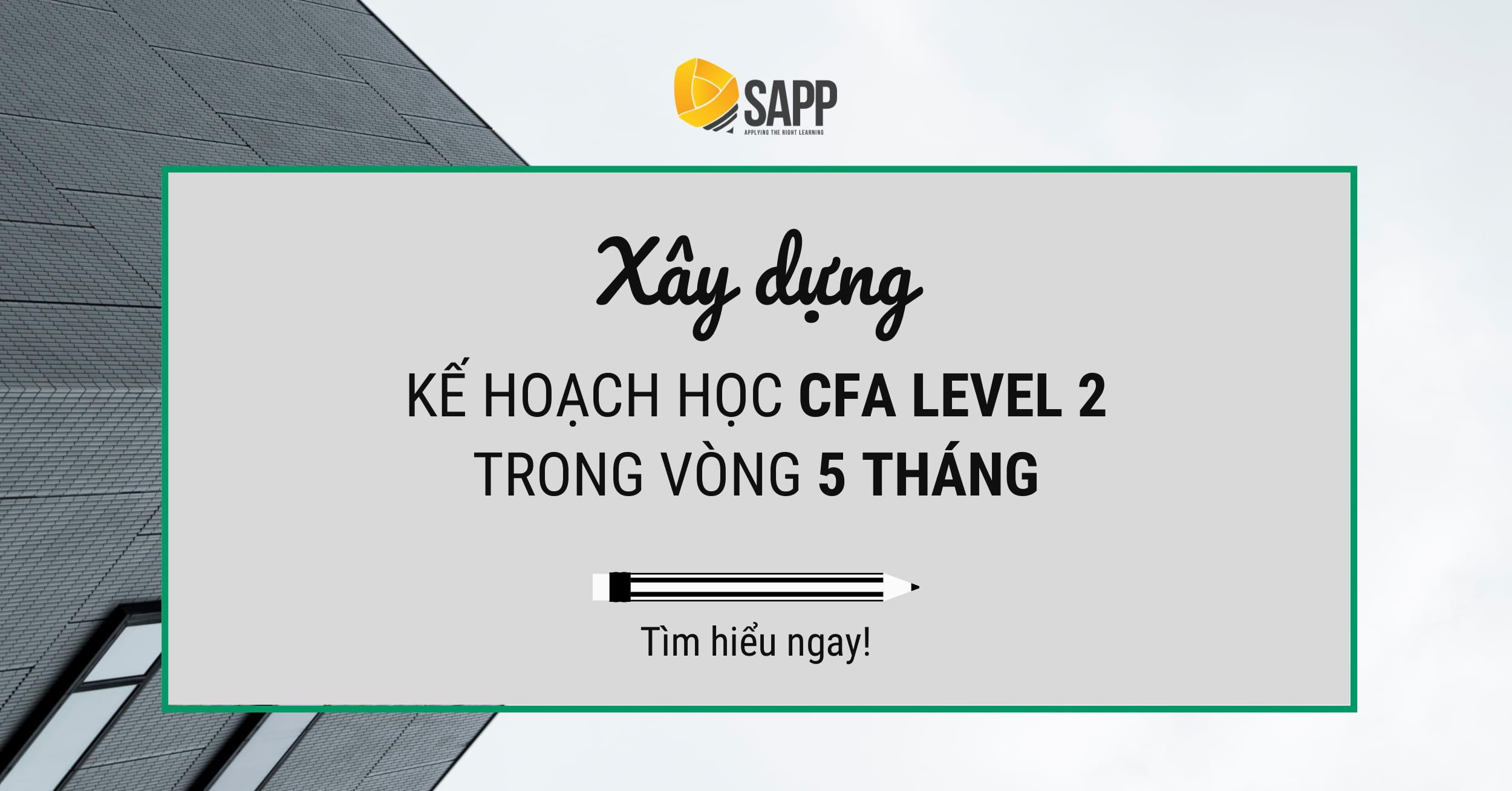 Xây Dựng Kế Hoạch Học CFA Level 2 Trong 5 Tháng Hiệu Quả Nhất