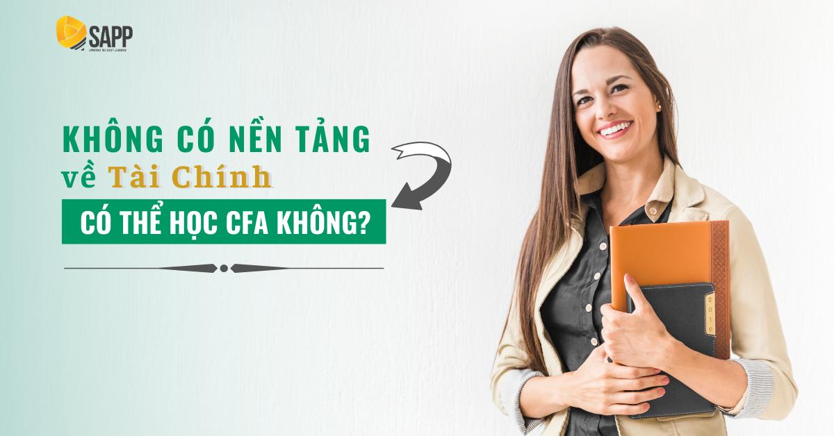 Không Có Nền Tảng Về Tài Chính Có Thể Học CFA Không?