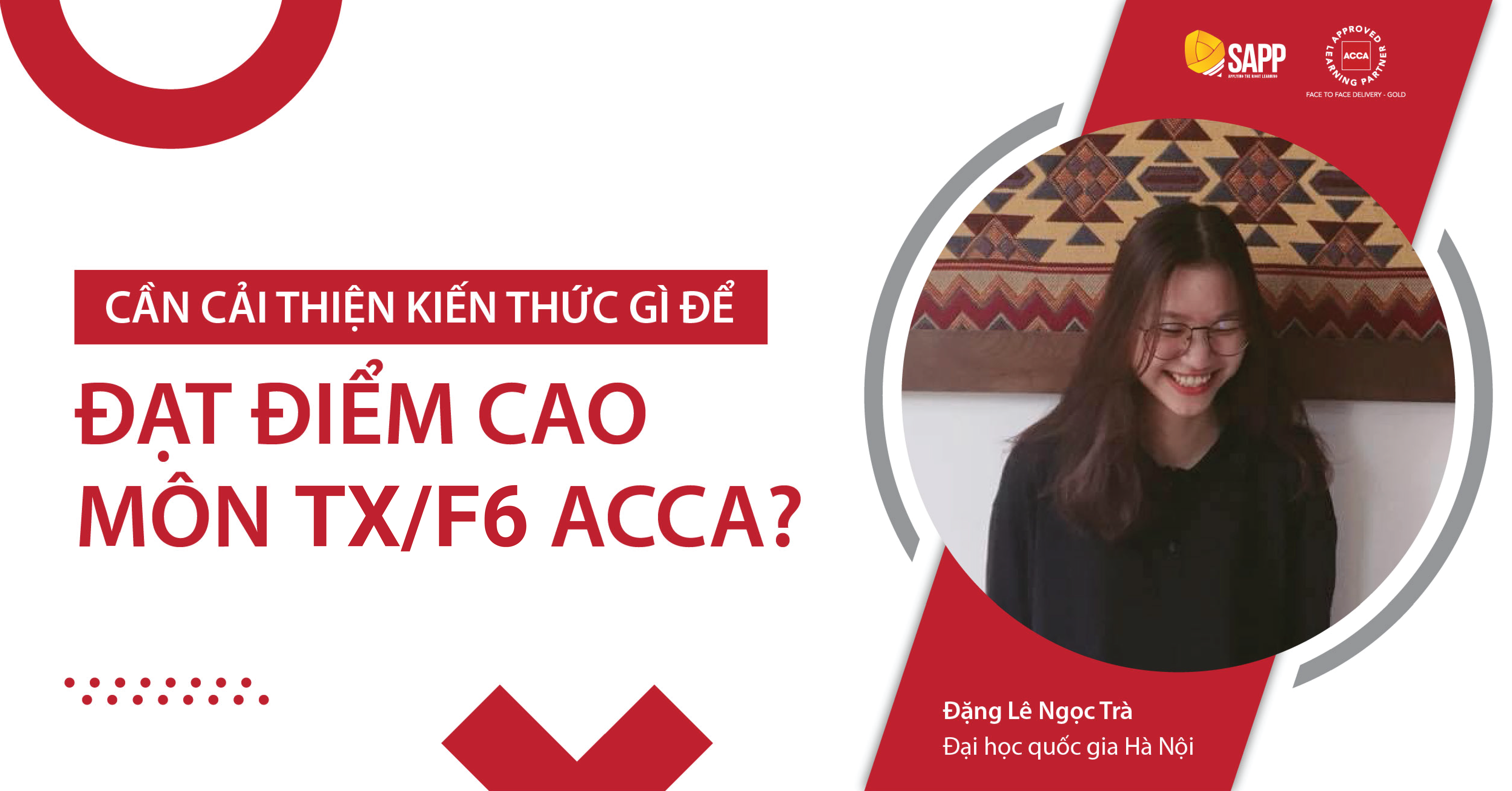 CẦN CẢI THIỆN KIẾN THỨC GÌ ĐỂ ĐẠT ĐIỂM CAO MÔN TX/F6 ACCA - HỌC VIÊN NGỌC TRÀ