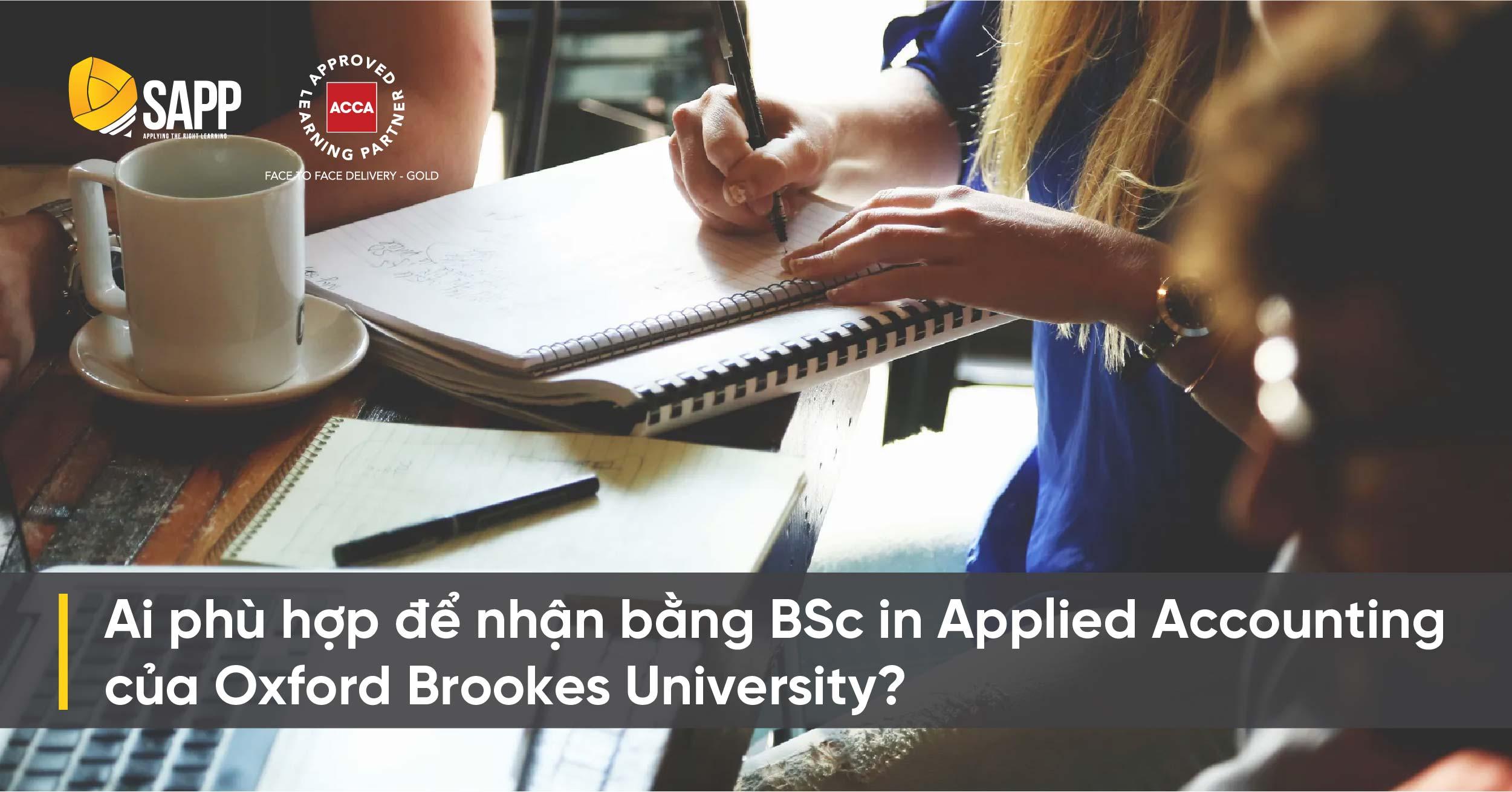 Ai phù hợp để nhận bằng BSc in Applied Accounting OBU?