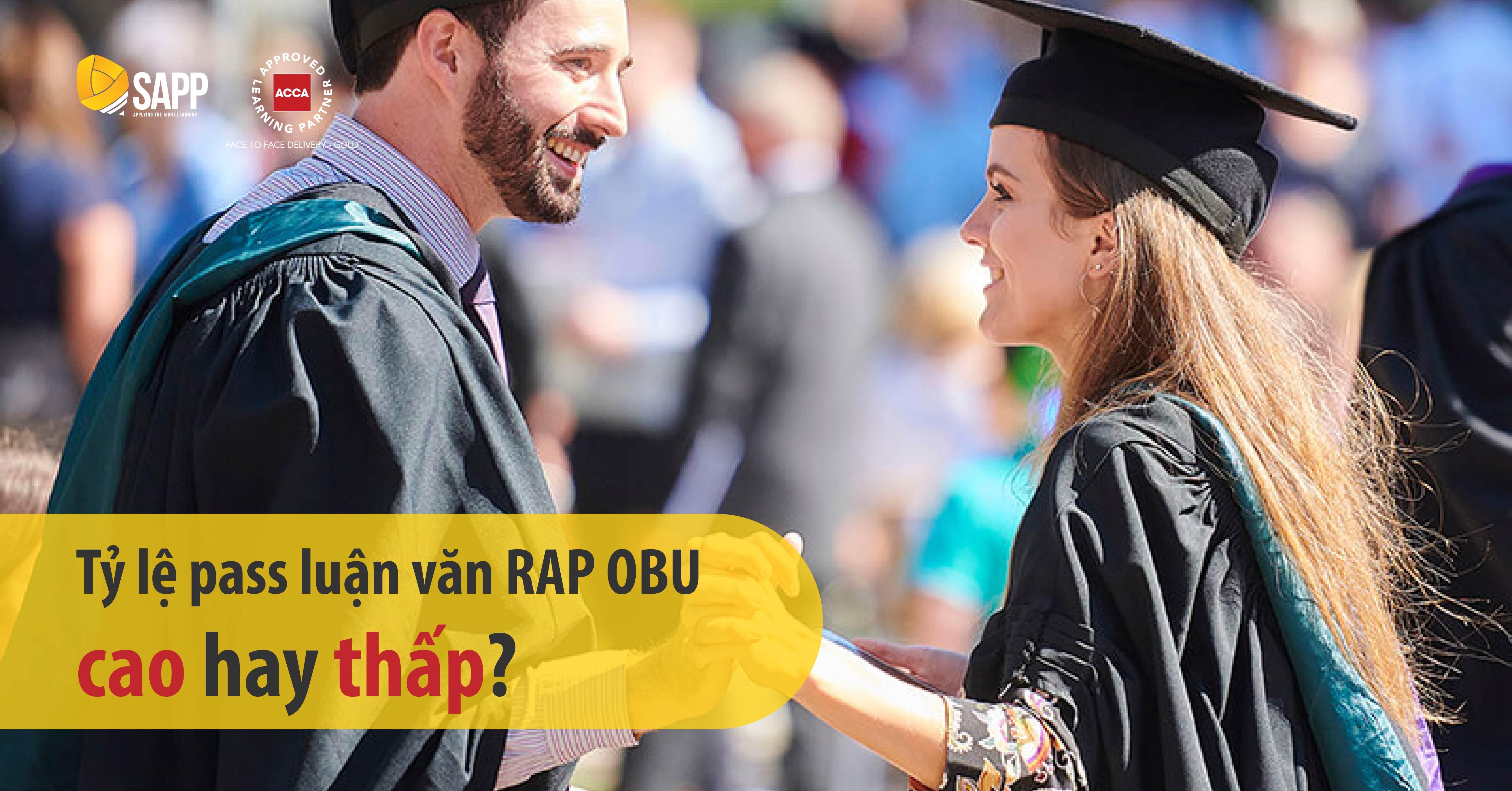Tỷ lệ pass luận văn RAP OBU cao hay thấp?