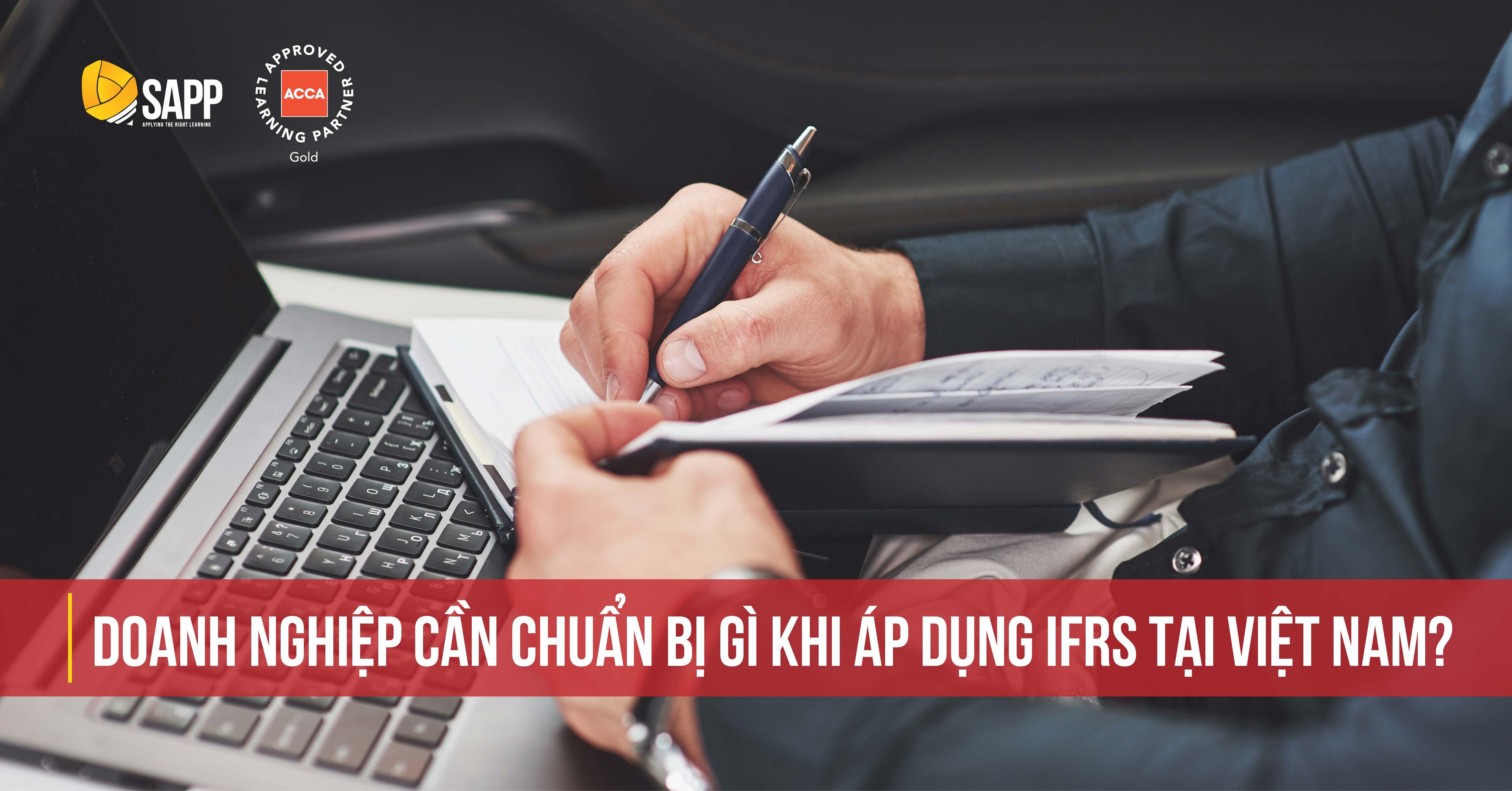 Doanh nghiệp cần chuẩn bị gì khi áp dụng IFRS tại Việt Nam?