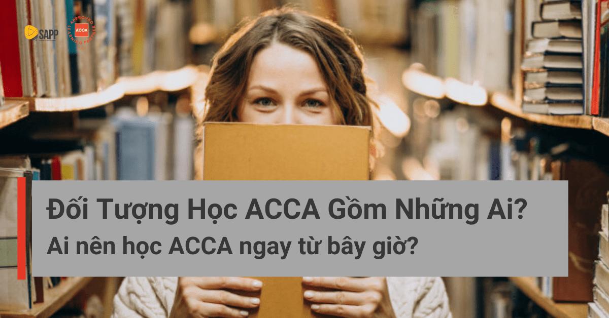 Đối tượng học ACCA SAPP.edu.vn