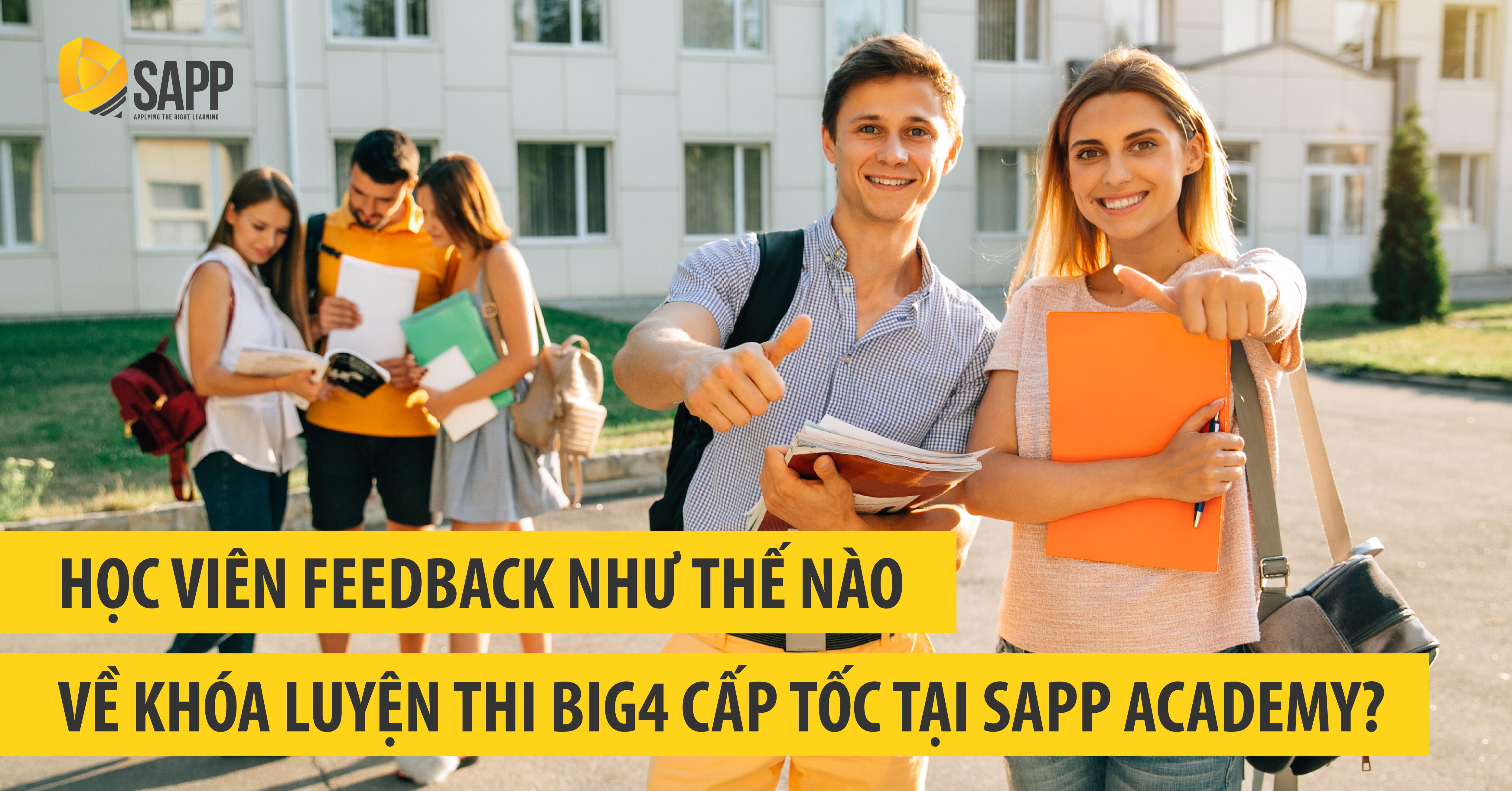 Học viên feedback như thế nào về khóa Luyện thi Big4 cấp tốc tại SAPP Academy?