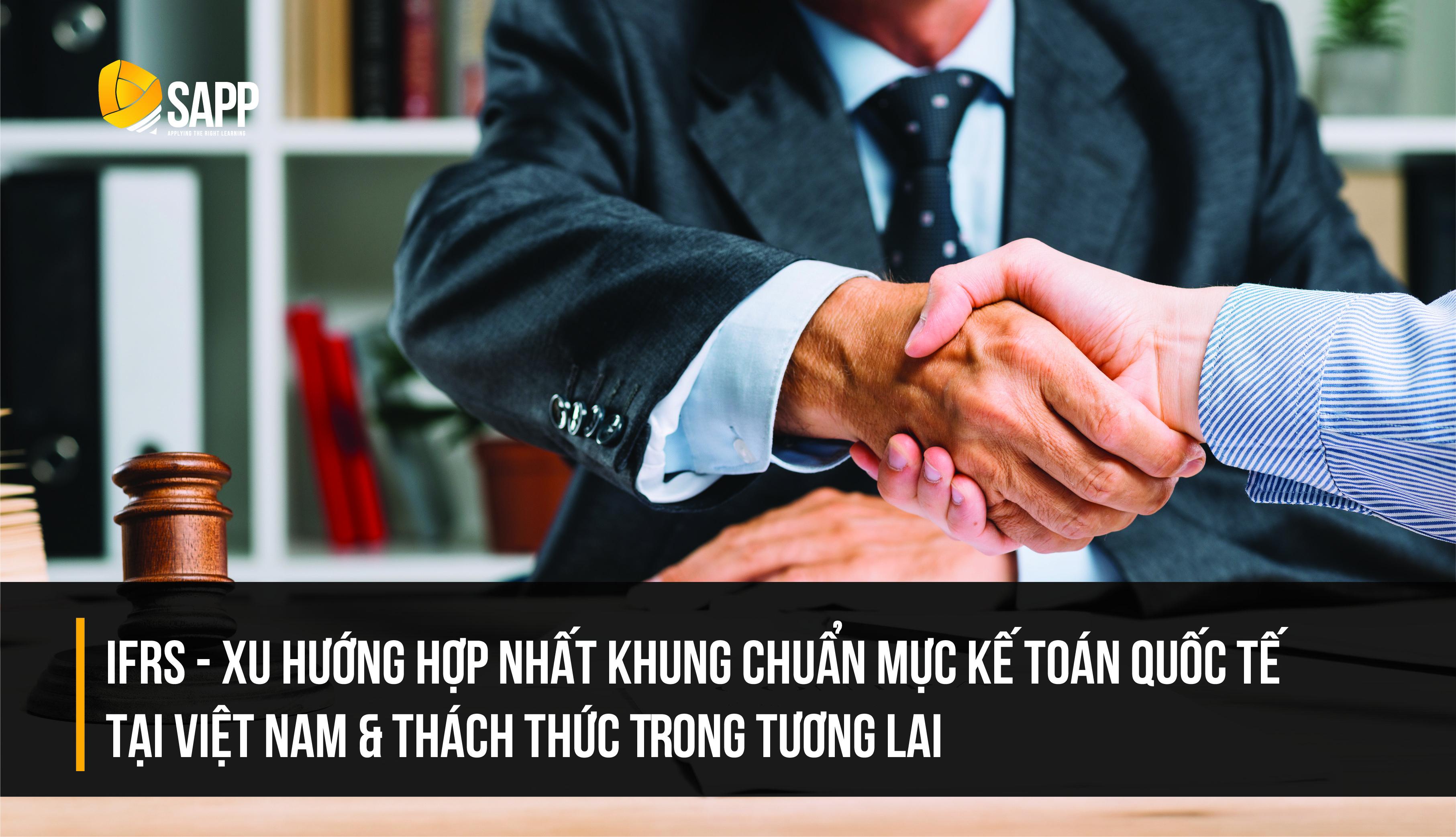 Xu Hướng Hợp Nhất Khung Chuẩn Mực Kế Toán Quốc Tế Tại Việt Nam Và Thách Thức Trong Tương Lai