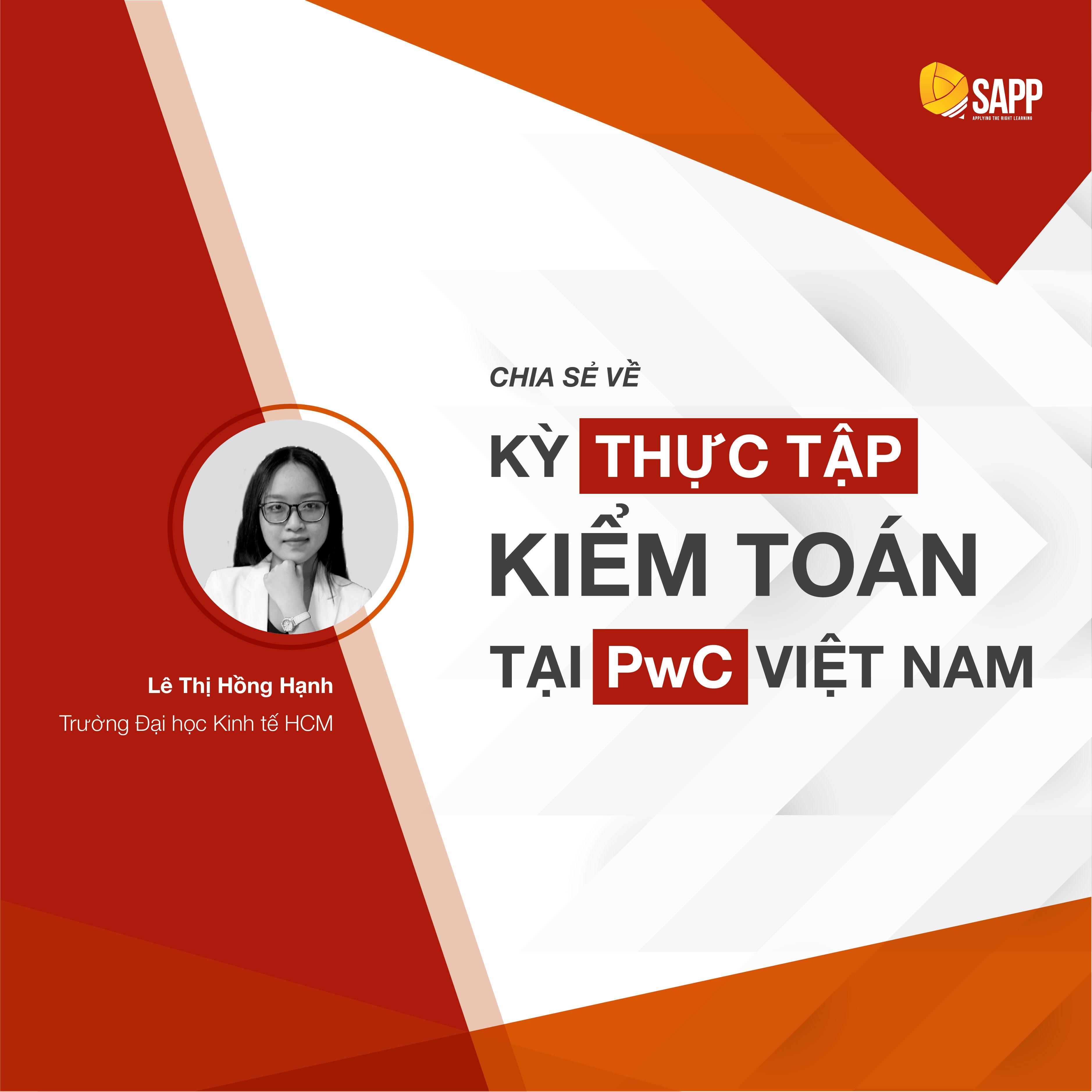 [Audit Intern - PwC] Chia sẻ kinh nghiệm thi tuyển kỳ Internship 2018: Lê Thị Hồng Hạnh