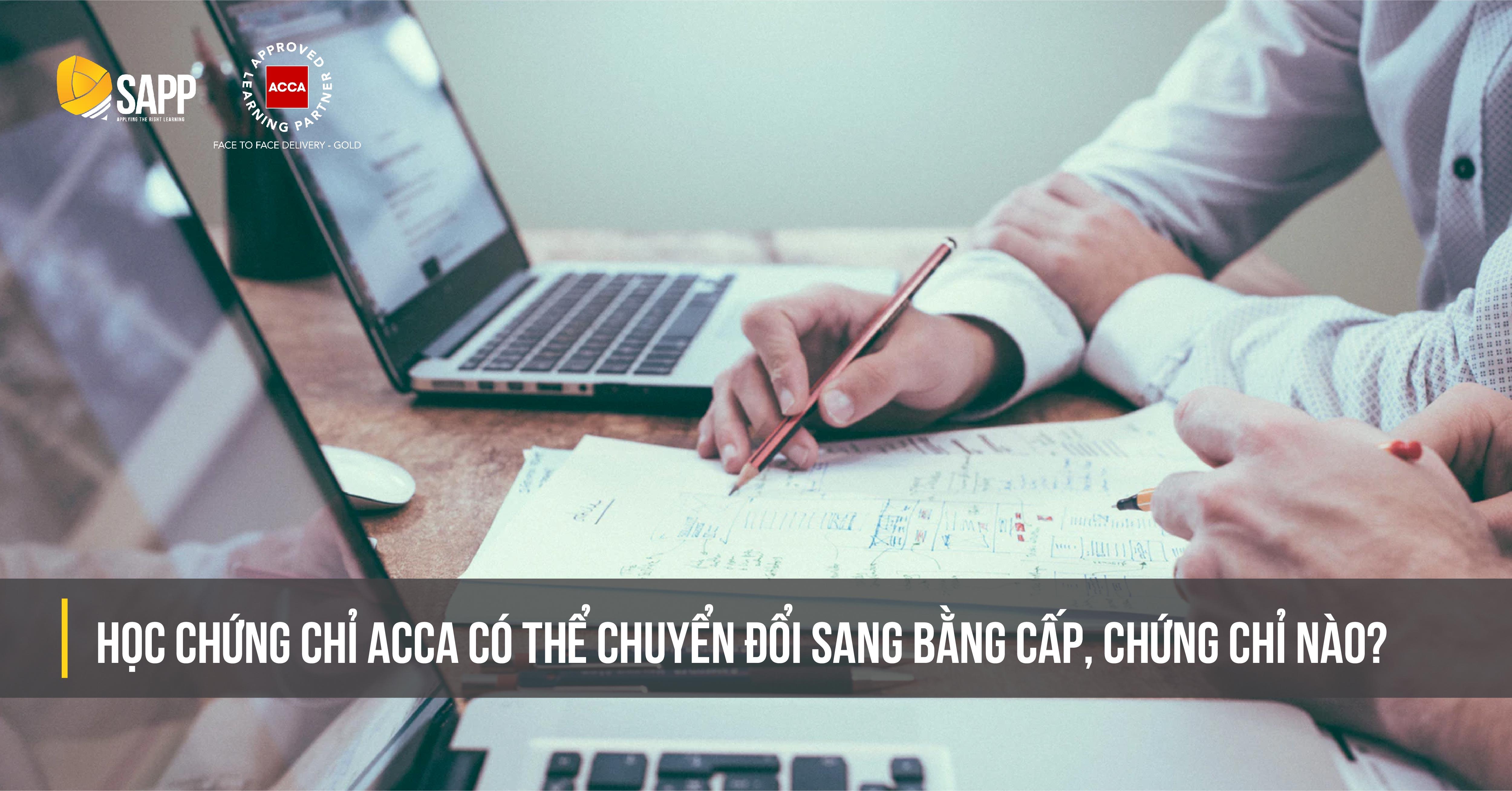 Học chứng chỉ ACCA có thể chuyển đổi sang bằng cấp, chứng chỉ nào