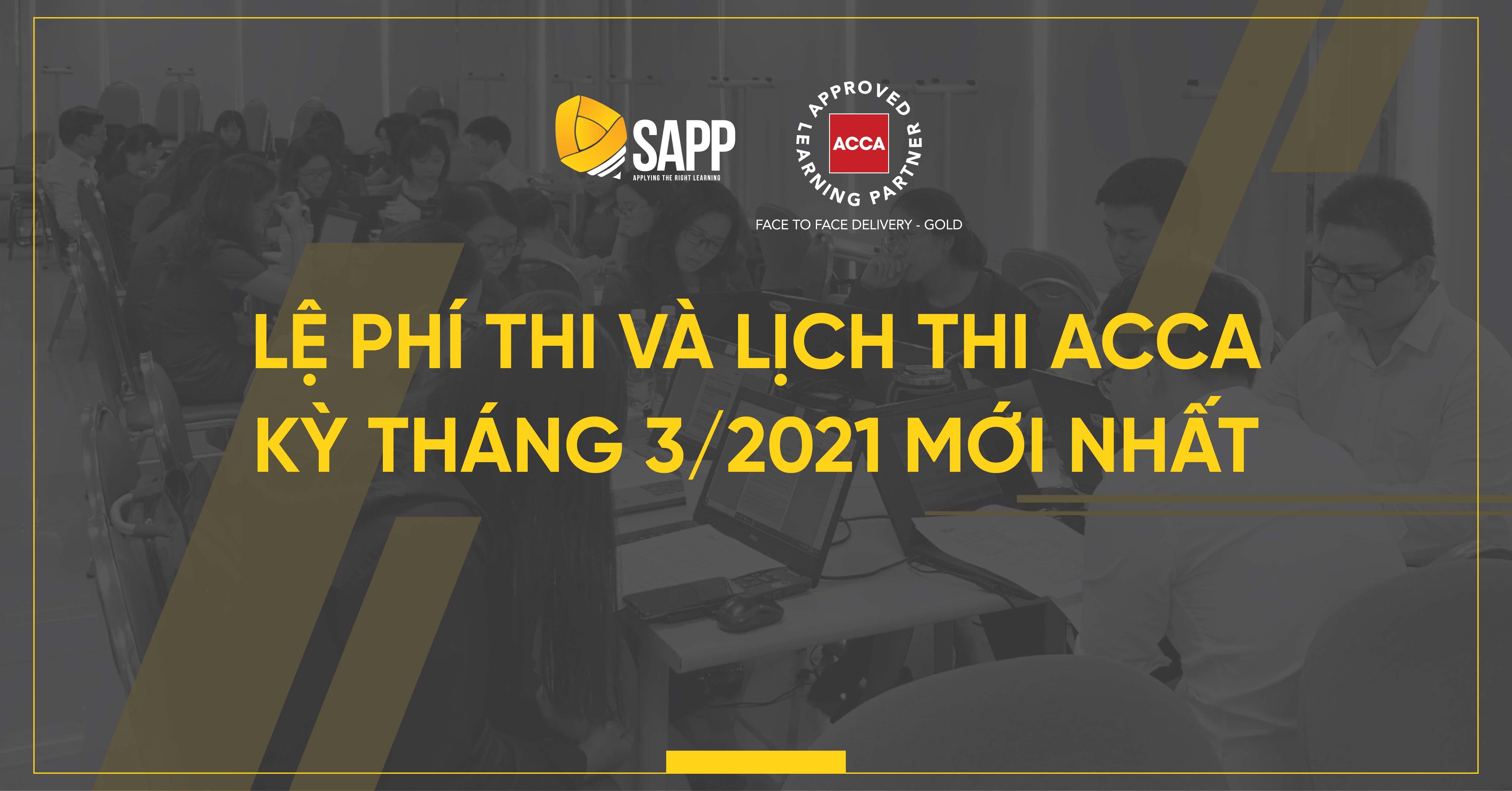 Lệ phí thi và lịch thi ACCA kỳ tháng 3 năm 2021 Mới nhất