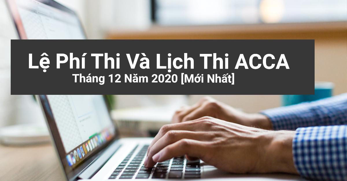 Lệ phí thi và lịch thi ACCA tháng 12 năm 2020