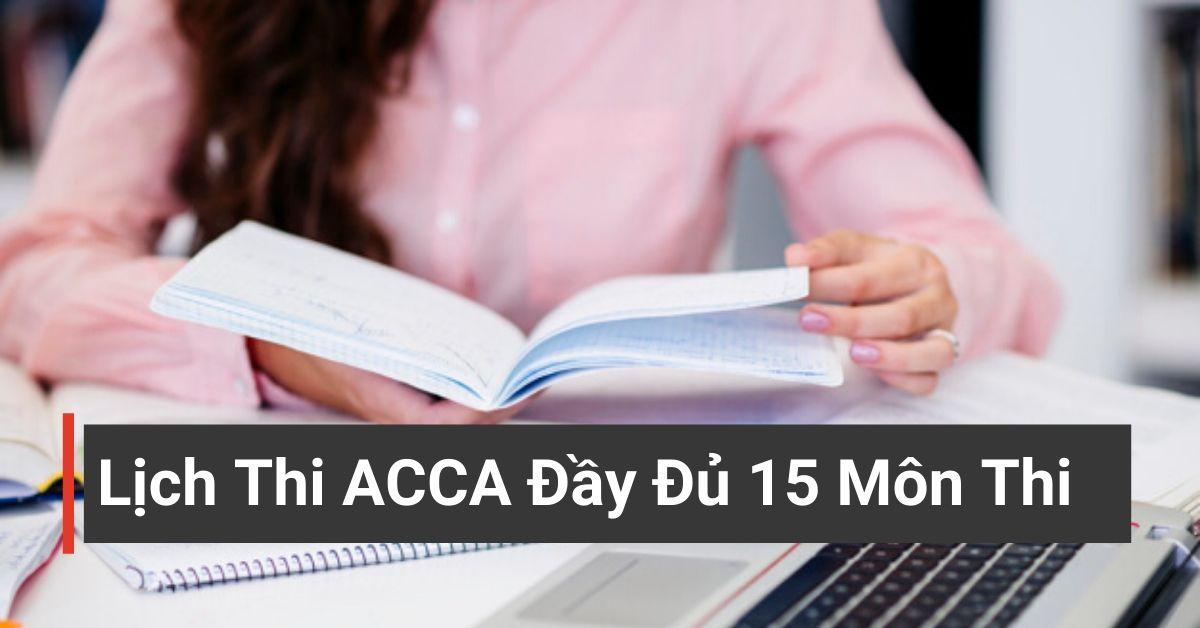 Lịch thi ACCA đầy đủ cho 15 môn thi ACCA năm 2020