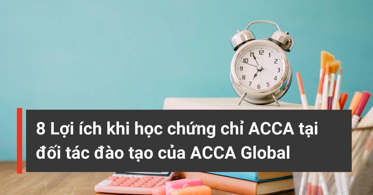 8 lợi ích khi học chứng chỉ ACCA tại đối tác đào tạo ACCA Global