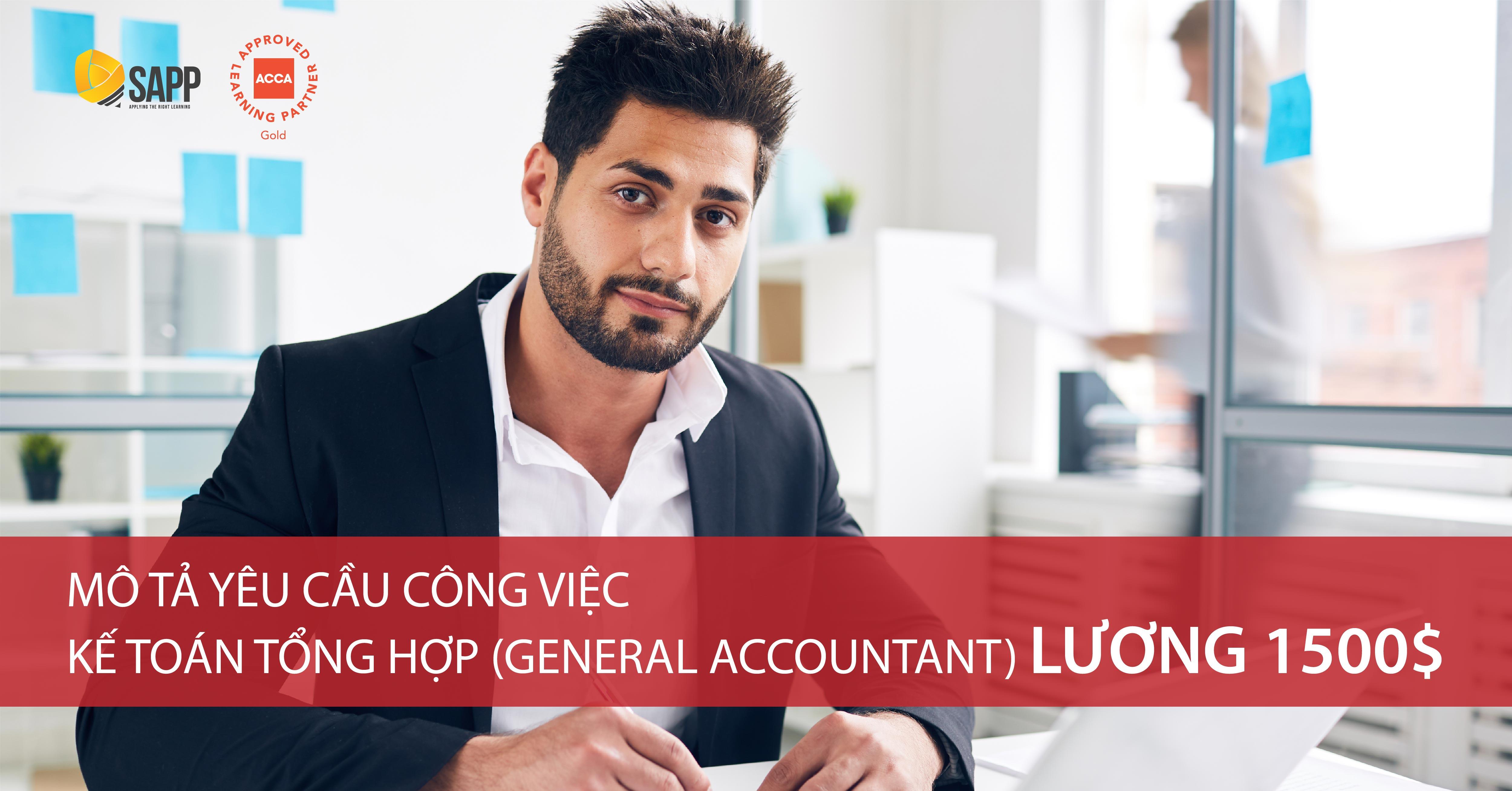 Mô tả yêu cầu công việc kế toán tổng hợp (General Accountant) lương 1500$