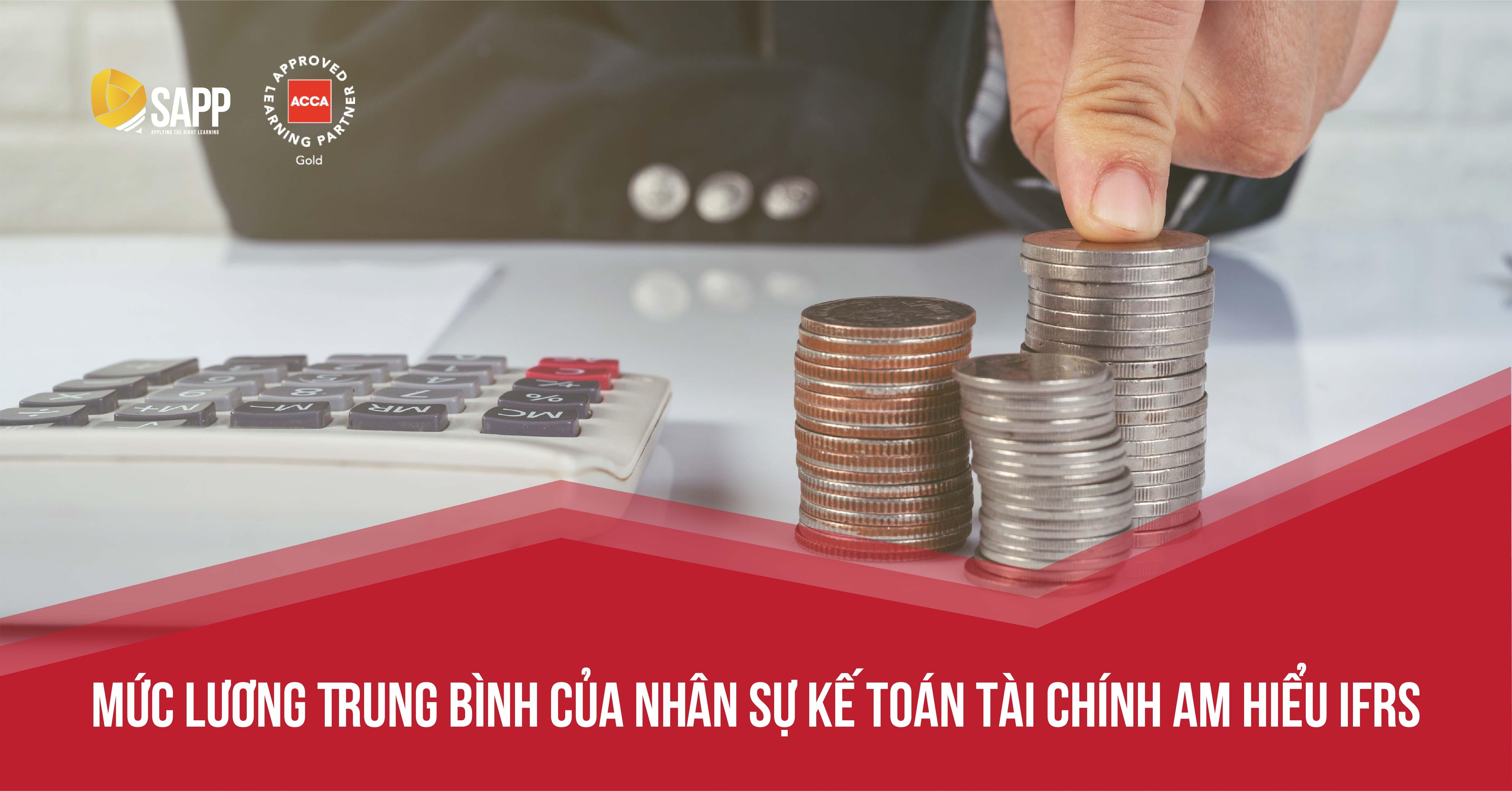 Mức lương trung bình của nhân sự Kế toán Tài chính am hiểu IFRS
