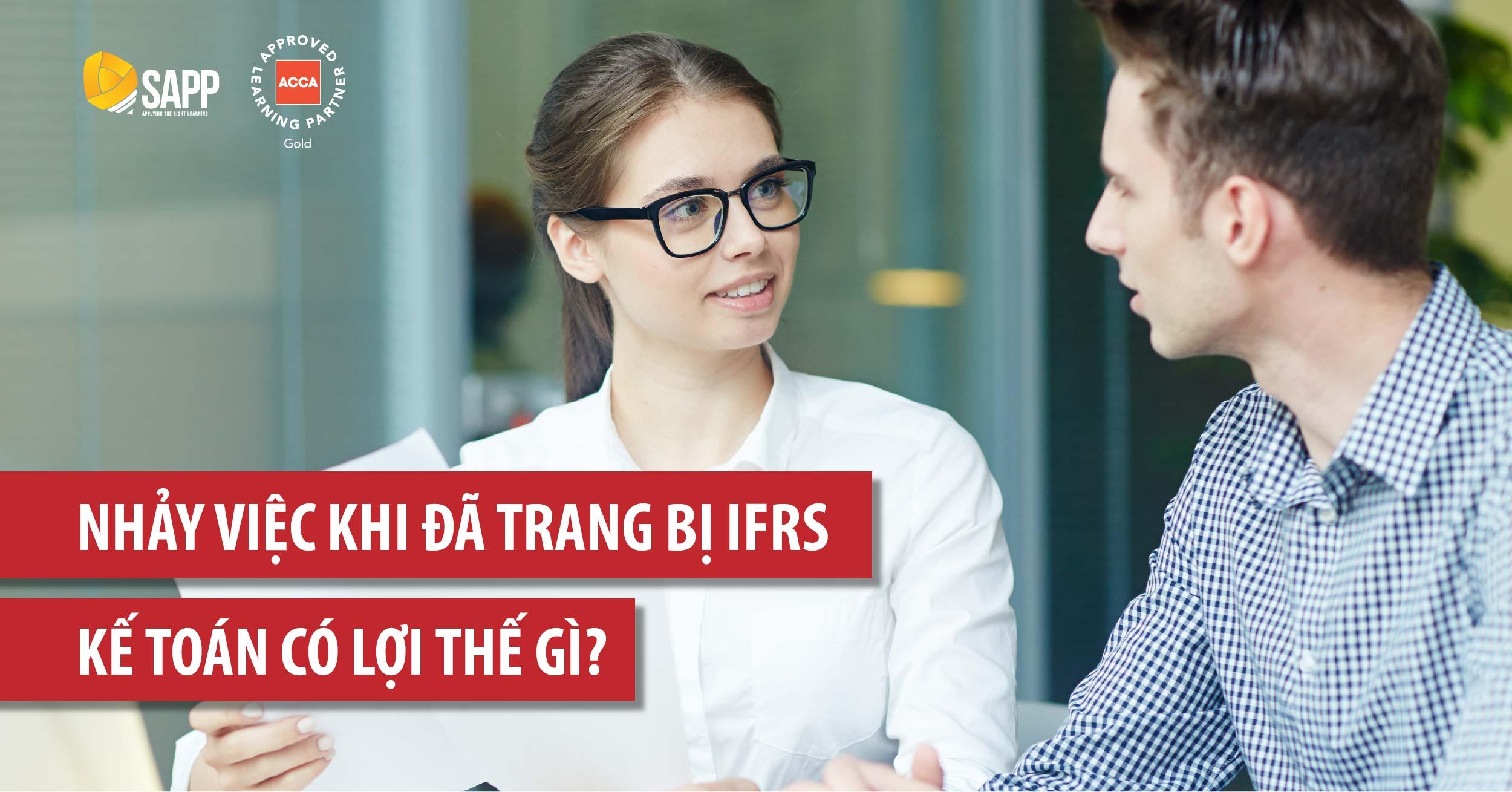 Nhảy việc khi đã trang bị IFRS, kế toán có lợi thế gì?